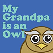 My Grandpa Is an Owl | [Wordboy]