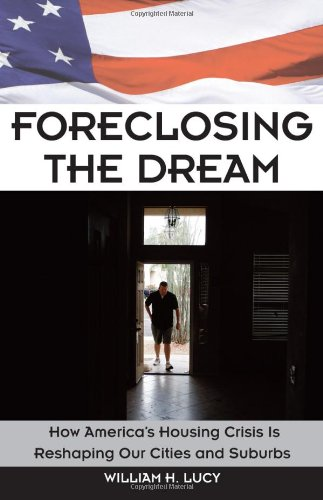 Foreclosing the Dream: How America's Housing Crisis is...