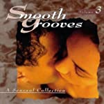 Smooth Grooves: A Sensual Collection,...