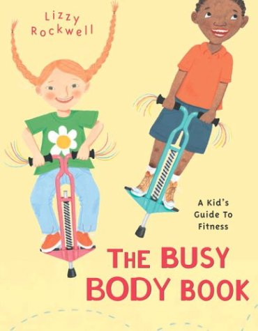 The Busy Body Book: A Kid's Guide to Fitness )