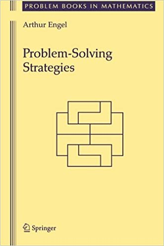 Problem-Solving Strategies (Problem Books in Mathematics) written by Arthur Engel