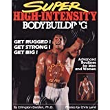Super High-Intensity Bodybuildingby Ellington Darden