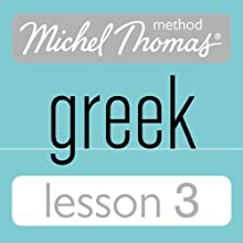 Michel Thomas Beginner Greek Lesson 3 (       UNABRIDGED) by Hara Garoufalia-Middle, Howard Middle Narrated by Hara Garoufalia-Middle, Howard Middle