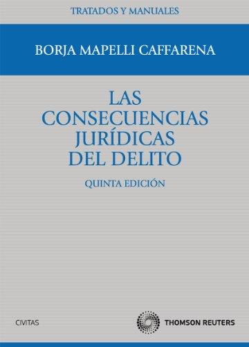 Las consecuencias jurídicas del delito (Manuales Universitarios 13)