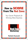 How to Score from the Red Zone: Your Secret Playbook for Winning More Business