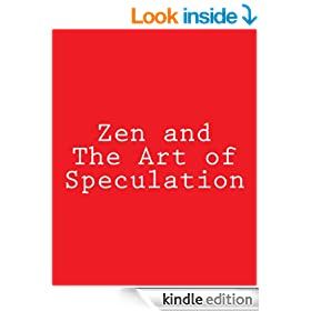 Zen and The Art of Speculation: How To Surf in Flow With The Stock Market