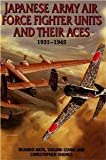 img - for Japanese Army Air Force Units and Their Aces: 1931-1945 [Hardcover] [2002] First Ed. Ikuhiko Hata book / textbook / text book