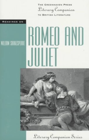 Readings on Romeo and Juliet. The Greenhaven Press Literary Companion to British Literature