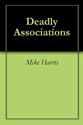 Deadly Associations