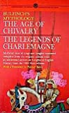 Bulfinch's Mythology: The Age of Chivalry and the Legends of Charlemagne (0451620240) by Bulfinch, Thomas