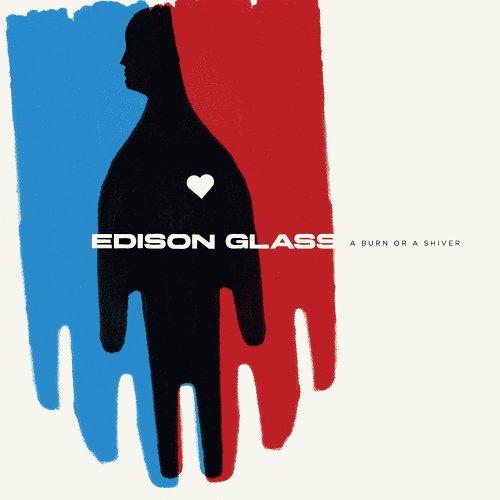 Edison Glass - A Burn Or A Shiver - Zortam Music