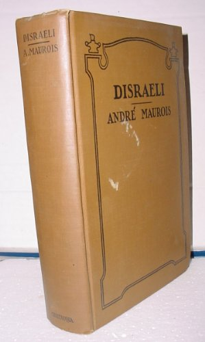 DISRAELI: A Picture of the Victorian Age, Andre Maurois