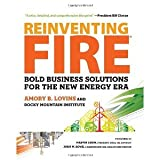 img - for Reinventing Fire: Bold Business Solutions for the New Energy Era [Hardcover] [2011] 1 Ed. Amory Lovins, Rocky Mountain Institute, Marvin Odum, John W. Rowe book / textbook / text book
