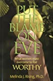 Put the Blame on Eve: What Women Must Overcome to Feel Worthy