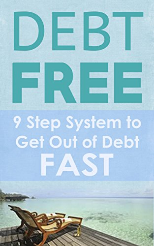 Debt-free: 9 Step System To Get Out Of Debt Fast And Have Financial Freedom by Ashton Pereira ebook deal
