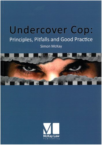 Undercover Cop: Principles, Pitfalls and Good Practice