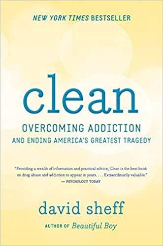 Clean: Overcoming Addiction and Ending America?s Greatest Tragedy