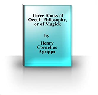 Three Books of Occult Philosophy, or of Magick written by Henry Cornelius Agrippa