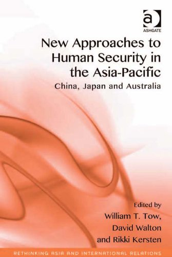 William T. Tow  David Walton and Rikki Kersten - New Approaches to Human Security in the Asia-Pacific