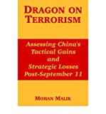 img - for [ DRAGON ON TERRORISM: ASSESSING CHINA'S TACTICAL GAINS AND STRATEGIC LOSSES POST-SEPTEMBER 11 ] By Malik, Mohan ( Author) 2004 [ Paperback ] book / textbook / text book