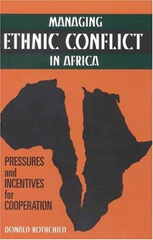 Managing Ethnic Conflict in Africa: Pressures and...