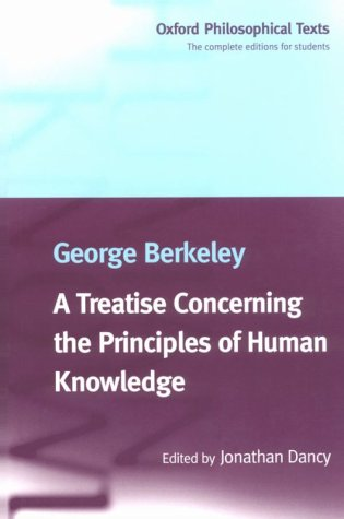 George Berkeley, A Treatise on the Principles of Human Knowledge