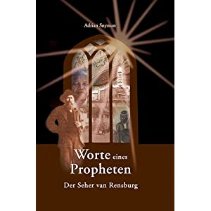 Worte eines Propheten: Der Seher von Rensburg
