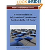 Critical Information Infrastructure Protection and Resilience in the ICT Sector