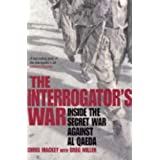 The Interrogator's War: Breaking Al-Qaeda in Afghanistanby Chris Mackey