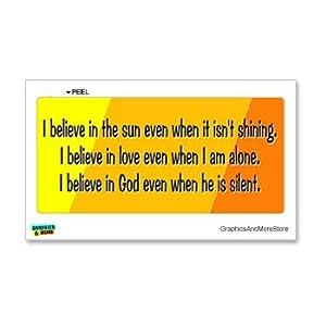 I Believe in God Even When Silent Religious Christian - Window Bumper Locker Sticker