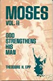 img - for MOSES God Strengthens His Man (volume 2) book / textbook / text book