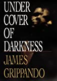 Under Cover of Darkness (0060192402) by Grippando, James