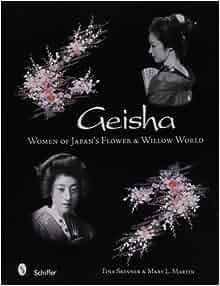 Geisha: Women of Japan's Flower & Willow World: Tina Skinner, Mary L