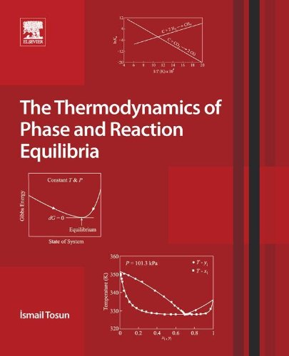 Ismail Tosun - The Thermodynamics of Phase and Reaction Equilibria