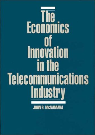 The Economics of Innovation in the Telecommunications Industry (Music Reference Collection; 33)