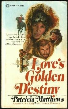 Love's Golden Destiny, Patricia Matthews