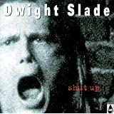 Shut-Upby Dwight Slade