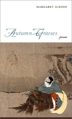 Autumn Grasses : Poems, MARGARET GIBSON