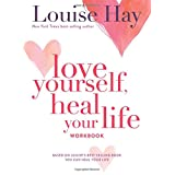 Love Yourself, Heal Your Life Workbookby Louise Hay