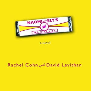 Naomi & Ely's No Kiss List | [Rachel Cohn, David Levithan]