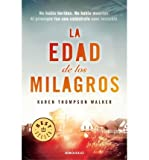 La Edad De Los Milagros / The Age Of Miracles (Paperback)(Spanish) - Common