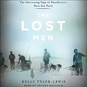 The Lost Men: The Horrowing Saga of Shackleton's Ross Sea Party | [Kelly Tyler-Lewis]