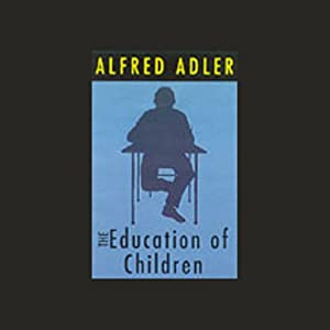 The Education of Children | [Alfred Adler]