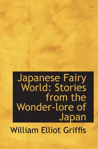 Monde de fées japonais : Stories from the Wonder-lore du Japon