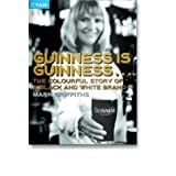 Guinness is Guinness: The colourful story of a black-and-white brandby Mark Griffiths