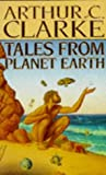 Tales from Planet Earth (0099690802) by Clarke, Arthur C