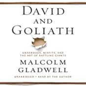 David and Goliath: Underdogs, Misfits, and the Art of Battling Giants | [Malcolm Gladwell]
