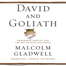 David and Goliath: Underdogs, Misfits, and the Art of Battling Giants Audiobook by Malcolm Gladwell Narrated by Malcolm Gladwell