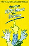 img - for Another 100+ Ideas for Drama (100 Plus Ideas for Drama) book / textbook / text book