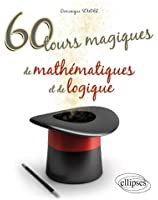 60 Tours Magiques de Mathématiques & de Logique